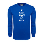 Royal Long Sleeve T Shirt-Keep Calm and Go Beta