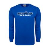 Royal Long Sleeve T Shirt-Beta 4 Life with Pattern