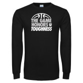 Black Long Sleeve TShirt-The Game Honors Toughness