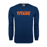 Navy Long Sleeve T Shirt-Cal State Fullerton Titans Stacked