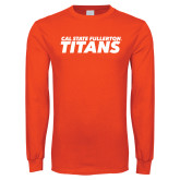 Orange Long Sleeve T Shirt-Cal State Fullerton Titans Stacked