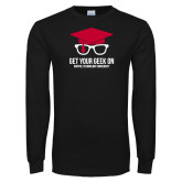 Black Long Sleeve T Shirt-Get Your Geek On