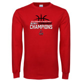 Red Long Sleeve T Shirt-2018 Womens Basketball Champions - Stacked w/ Basketball