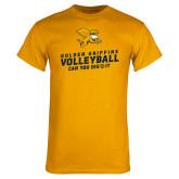 Gold T Shirt-Can You Dig It - Volleyball