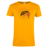 Ladies Gold T Shirt-We Are Rising Graphic