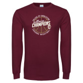Maroon Long Sleeve T Shirt-CAA Mens Basketball Champions