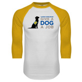 White/Gold Raglan Baseball T-Shirt-Give a Dog a Job