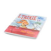 Trixie Who Is Dog Book-