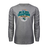 Grey Long Sleeve T Shirt-Big South Basketball Champions 2015