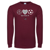 Maroon Long Sleeve T Shirt-Soccer Just Kick It