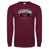 Maroon Long Sleeve T Shirt-Back-to-Back CCAA Champions Mens Basketball