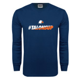 Navy Long Sleeve T Shirt-#TalonsUp