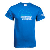 Royal Blue T Shirt-I am Changed-Changing Their Lives Changed Mine.