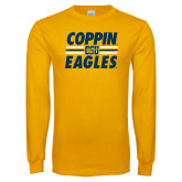 Gold Long Sleeve T Shirt-Coppin Eagles Stacked w/ Stripes