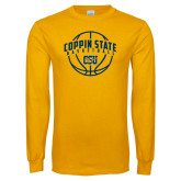 Gold Long Sleeve T Shirt-Coppin State Basketball Arched w/ Ball