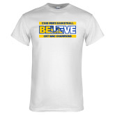 White T Shirt-Believe - 2017 WAC Champions - CSUB Mens Basketball