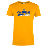 Ladies Gold T Shirt-Champions Made Here Stacked