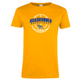 Ladies Gold T Shirt-Roadrunner Basketball Arched w/ Ball