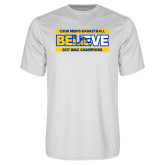 Syntrel Performance White Tee-Believe - 2017 WAC Champions - CSUB Mens Basketball