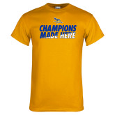 Gold T Shirt-Champions Made Here Stacked