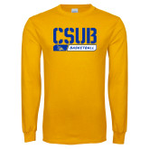 Gold Long Sleeve T Shirt-CSUB Basketball Stencil