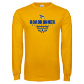 Gold Long Sleeve T Shirt-Roadrunner Basketball Net Icon