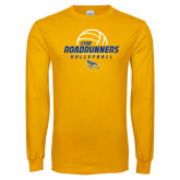 Gold Long Sleeve T Shirt-CSUB Roadrunners Volleyball Stacked