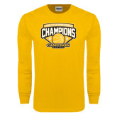Gold Long Sleeve T Shirt-Lone Star Conference Basketball Champs