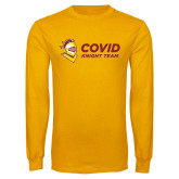 Gold Long Sleeve T Shirt-Covid Knight Team