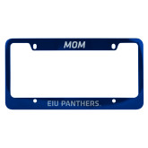 Mom Metal Blue License Plate Frame-EIU Panthers Engraved