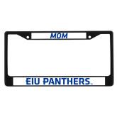 Mom Metal License Plate Frame in Black-EIU Panthers