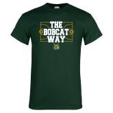 Dark Green T Shirt-The Bobcat Way
