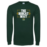 Dark Green Long Sleeve T Shirt-The Bobcat Way