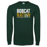 Dark Green Long Sleeve T Shirt-Bobcat Nation