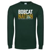 Dark Green Long Sleeve T Shirt-Bobcat Nation