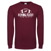 Maroon Long Sleeve T Shirt-Flying Fleet Football