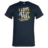 Navy T Shirt-I Love The Smell of Jet Fuel In The Morning