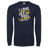 Navy Long Sleeve T Shirt-I Love The Smell of Jet Fuel In The Morning