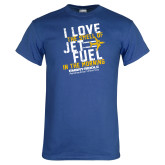 Royal T Shirt-I Love The Smell of Jet Fuel In The Morning