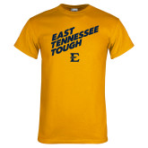 Gold T Shirt-East Tennessee Tough Slant