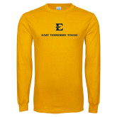 Gold Long Sleeve T Shirt-East Tennessee Tough Stacked