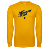 Gold Long Sleeve T Shirt-East Tennessee Tough Slant