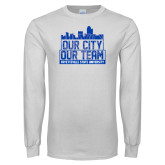 White Long Sleeve T Shirt-Our City Our Team