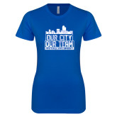 Next Level Ladies SoftStyle Junior Fitted Royal Tee-Our City Our Team