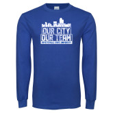 Royal Long Sleeve T Shirt-Our City Our Team