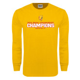 Gold Long Sleeve T Shirt-2016 WCHA Tournament Champions Hockey