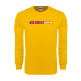 Gold Long Sleeve T Shirt-#FerrisStrong