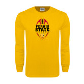 Gold Long Sleeve T Shirt-Ferris State Football Tall