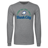Grey Long Sleeve T Shirt-Dunk City Script