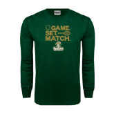 Dark Green Long Sleeve T Shirt-Game. Set. Match. Tennis Design